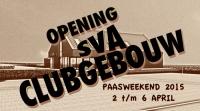 PAASWEEKEINDE 2015 OPENING NIEUW CLUBGEBOUW SVA